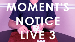 MOMENT\'S NOTICE LIVE 3 by Cameron Francis