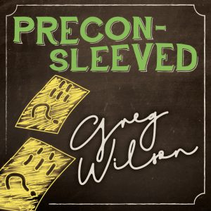 Preconsleeved by Gregory Wilson & David Gripenwaldt (Instant Download)