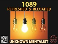 1089 Refreshed & Reloaded by Unknown Mentalist