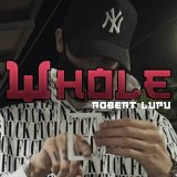 WHOLE BY ROBERT LUPU