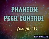 PHANTOM PEEK CONTROL by Joseph B. (Instant Download)