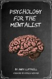 Psychology for the Mentalist by Andy Luttrell order now