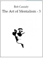 Art Of Mentalism 3 by Bob Cassidy