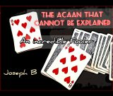 THE ACAAN THAT CANNOT BE EXPLAINED by Joseph B. (Instant Download)