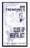 Close Up Mental Act by Jon Tremaine