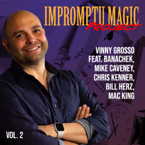 Vinny Grosso - Impromptu Magic Project Volume 2 (Instant Download)