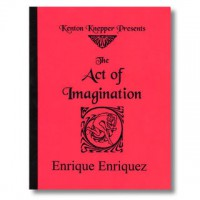 Act Of Imagination by Enrique Enriquez and Kenton Knepper